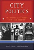 Dennis Judd: City Politics: The Political Economy Of Urban America