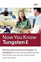 Now You Know Tungsten E by Rick Overton