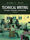 Reep, Diana C.: Technical Writing: Principles, Strategies, And Readings