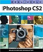 Real World Adobe Photoshop CS2 by Bruce…