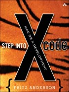 Step into Xcode: Mac OS X Development by…