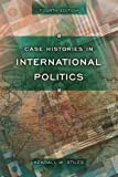 Stiles, Kendall W.: Case Histories In International Politics