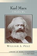 Karl Marx: A World to Win (Library of World…