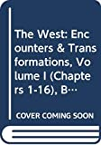 Levack, Brian P.: The West: Encounters & Transformations, Volume I (Chapters 1-16), Books a la Carte Edition