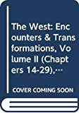 Levack, Brian P.: The West: Encounters & Transformations, Volume II (Chapters 14-29), Books a la Carte Edition
