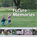 The Future of Memories: Sharing Moments with…