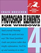 Photoshop Elements 4 for Windows by Craig…
