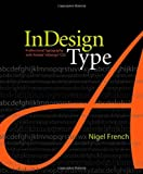 French, Nigel: Indesign Type: Professional Typography With Adobe Indesign Cs2