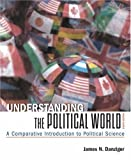 Danziger, James N.: Understanding the Political World: A Comparative Introduction to Political Science