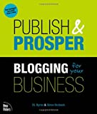 Byron, D. L.: Publish And Prosper: Blogging For Your Business