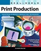 Real World Print Production by Claudia McCue
