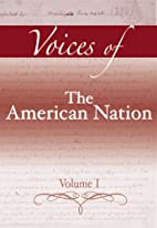 Voices of the American Nation, Volume I by…