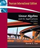 Lay, David C.: Linear Algebra and Its Applications