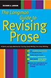 Lanham, Richard: The Longman Guide to Revising Prose: A Quick and Easy Method For Turning Good Writing into Great Writing
