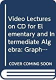 Bittinger, Marvin L.: Video Lectures on CD for Elementary and Intermediate Algebra: Graphs & Models