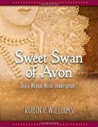 Sweet Swan of Avon: Did a Woman Write…