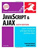 Negrino, Tom: Javascript and Ajax for the Web: For the Web  Visual Quickstart Guide