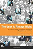 Mulder, Steve: The User Is Always Right: A Practical Guide to Creating and Using Personas for the Web