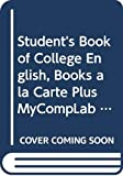 Skwire, David: Student's Book of College English, Books a la Carte Plus MyCompLab CourseCompass (11th Edition)