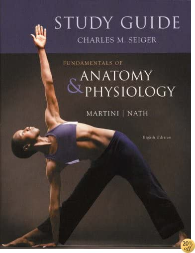 TStudy Guide for Fundamentals of Anatomy & Physiology