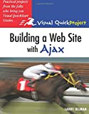 Ullman, Larry: Building a Web Site with Ajax: Visual QuickProject Guide