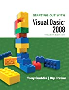 Starting Out with Visual Basic 2008 by Tony…