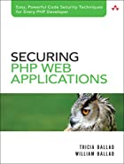 Securing PHP Web Applications by Tricia…