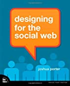Designing for the Social Web by Joshua…