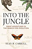 Carroll, Sean B.: Into The Jungle: Great Adventures in the Search for Evolution