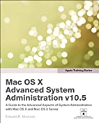 Apple Training Series: Mac OS X Advanced…