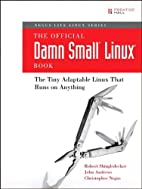 The Official Damn Small Linux Book: The Tiny…