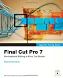 Diana Weynand: Apple Pro Training Series: Final Cut Pro 7 1st (first) edition Text Only