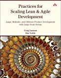 Larman, Craig: Practices for Scaling Lean & Agile Development: Large, Multisite, and Offshore Product Development with Large-Scale Scrum