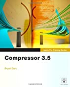 Apple Pro Training Series: Compressor 3.5 by…