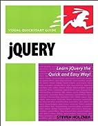 jQuery: Visual QuickStart Guide by Steven…