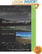 Management 3.0: Leading Agile Developers, Developing Agile Leaders (Addison-Wesley Signature Series (Cohn))