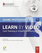 Learn Adobe Photoshop CS5 by Video: Core…