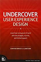 Undercover User Experience Design by Cennydd…