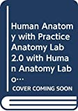 Marieb, Elaine N.: Human Anatomy with Practice Anatomy Lab 2.0 with Human Anatomy Laboratory Manual with Cat Dissections (6th Edition)