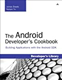 Steele, James: The Android Developer's Cookbook: Building Applications with the Android SDK: Building Applications with the Android SDK (Developer's Library)