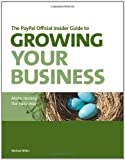 Miller, Michael: The PayPal Official Insider Guide to Growing Your Business: Make money the easy way (PayPal Press)