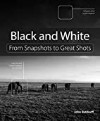 Black and White: From Snapshots to Great…