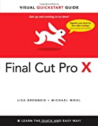 Final Cut Pro X: Visual QuickStart Guide by…