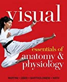 Martini, Frederic H.: Visual Essentials of Anatomy & Physiology