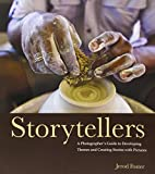 Storytellers: A Photographer's Guide to…