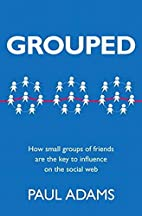 Grouped: How Small Groups of Friends are the…