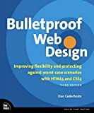 Cederholm, Dan: Bulletproof Web Design: Improving flexibility and protecting against worst-case scenarios with HTML5 and CSS3 (3rd Edition) (Voices That Matter)