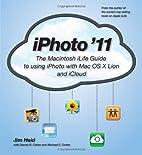 iPhoto '11: The Macintosh iLife Guide…