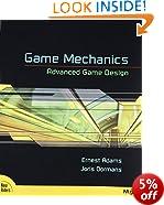 Game Mechanics: Advanced Game Design (Voices That Matter)