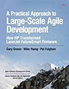 A Practical Approach to Large-Scale Agile…